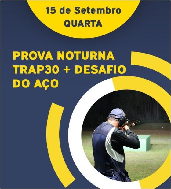 TRAP 30 NOTURNO + Desafio Aço 15092021